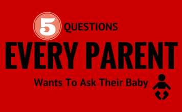 Five Questions Every Parent Wants To Ask Their Baby