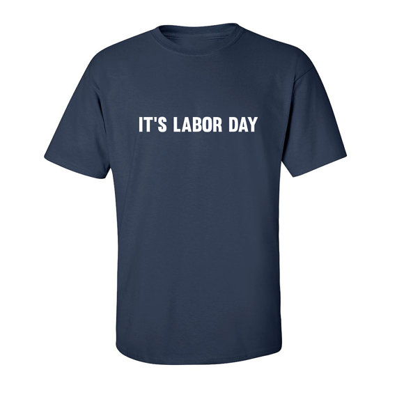 its labor day