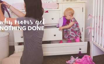 Why Parents Get Nothing Done Around The House