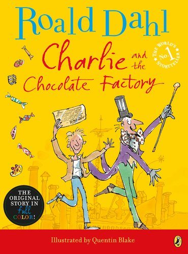 Charlie And The Chocolate Factory By Rohl Dahl