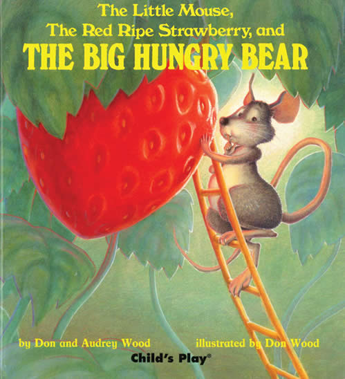The Little Mouse the Red Ripe Strawberry and the Big Hungry Bear